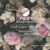 God Gave Me You [Accompaniment/Performance Track] by Made Popular By: Mike Adkins