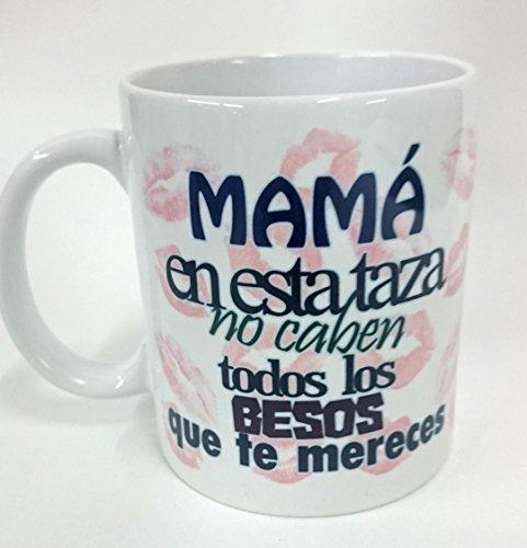 """Taza""""Mamá en esta taza no caben."""""""