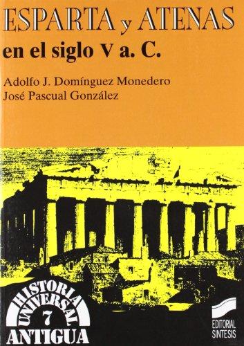 Esparta y Atenas en el siglo V a.C.: 7 (Historia universal. Antigua)