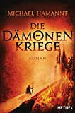 Die Dämonenkriege: Roman (Die Dämonenkriege-Reihe 1)