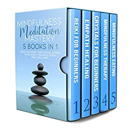 MINDFULNESS MEDITATION MASTERY: 5 BOOKS IN 1 REIKI FOR BEGINNERS, EMPATH HEALING, CRYSTALS FOR BEGINNERS, MINDFULNESS THERAPY, MINDFULNESS EATING by [G.S.  HAYASHI]
