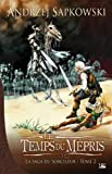 La Saga du Sorceleur T02 Le Temps du mépris: La Saga du Sorceleur (Fantasy) (French Edition)
