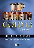 Top Charts Gold 12 (mit 2 CDs): Die 40 besten Songs für Klavier, Keyboard, Gitarre und Gesang.