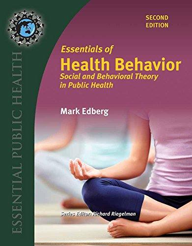 Essentials of Health Behavior: Includes eBook Access (Essential Public Health)