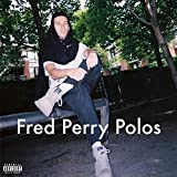 Fred Perry Polos [Explicit]