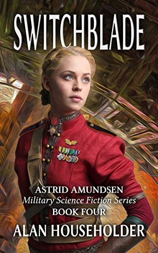 Switchblade (Astrid Amundsen Military Science Fiction Series Book 4) (English Edition)