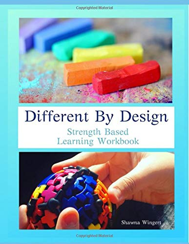 Different By Design Learning: Strength Based Learning Plan Workbook