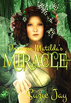 Princess Matilda's Miracle by [Suzie Jay, Cheri Stollings, Eeva Lancaster]