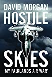 Hostile Skies: The Falklands Conflict Through the Eyes of a Sea Harrier Pilot