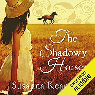 The Shadowy Horses                   By:                                                                                                                                 Susanna Kearsley                               Narrated by:                                                                                                                                 Sally Armstrong                      Length: 12 hrs     5 ratings     Overall 4.8