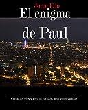 EL ENIGMA DE PAUL: Cerrar los ojos y abrir el corazón. Aquí empieza todo... (parte 1º)