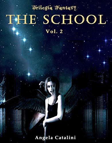 The School - Trilogia Fantasy: Volume 2