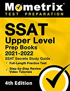 SSAT Upper Level Prep Books 2021 and 2022 - SSAT Secrets Study Guide Full-Length Practice Test Step-by-Step Review Video Tutorials  [4th Edition]