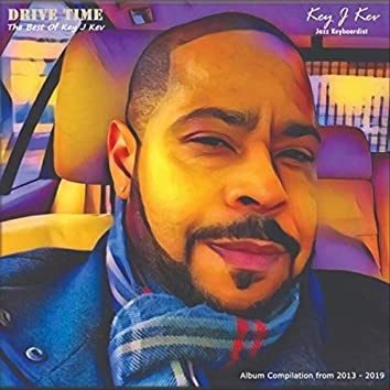 Drive Time (The Best of Key J Kev)