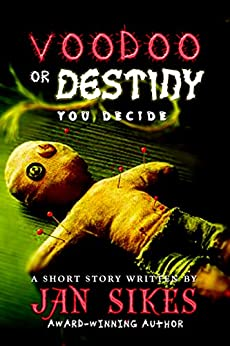 [Jan Sikes]のVoodoo or Destiny: You Decide (English Edition)