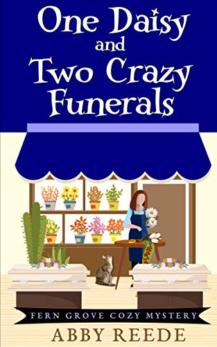 One Daisy and Two Crazy Funerals (Fern Grove Cozy Mystery Book 2)