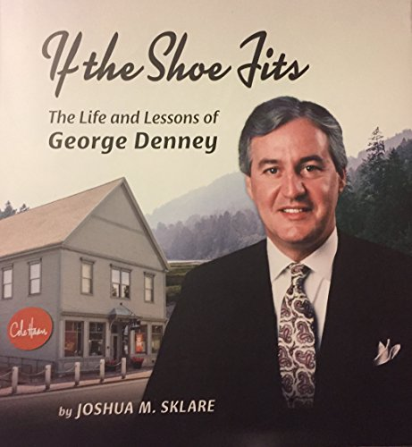 If the Shoe Fits, The Life Lessons of George Denney, Cole Haan