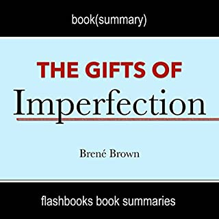 The Gifts of Imperfection: Let Go of Who You Think You're Supposed to Be and Embrace Who You Are by Brene Brown | Book Summary audiobook cover art