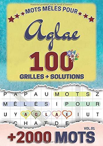 Mots mêlés pour Aglae: 100 grilles avec solutions, +2000 mots cachés, prénom personnalisé Aglae   Cadeau d'anniversaire pour femme, maman, sœur, fille, enfant   Petit Format A5 (14.8 x 21 cm)
