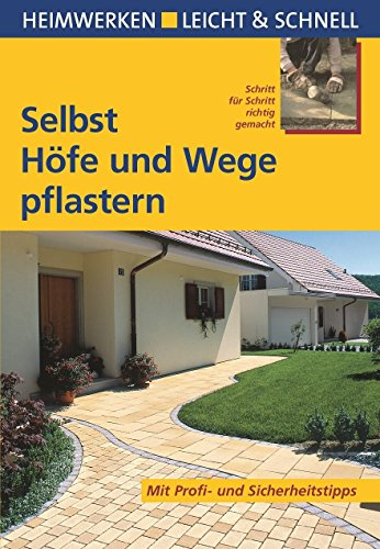 Selbst Höfe und Wege pflastern: Schritt für Schritt richtig gemacht. Mit Profi- und Sicherheitstipps von Helga Voit (1. Juni 2008) Broschiert