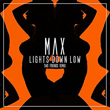 Lights Down Low (Two Friends Remix)
