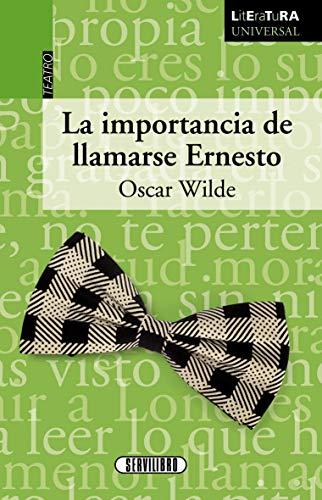 La Importancia de llamarse Ernesto (Literatura universal)