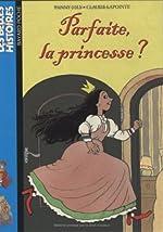 Parfaite, la princesse ? de Fanny Joly