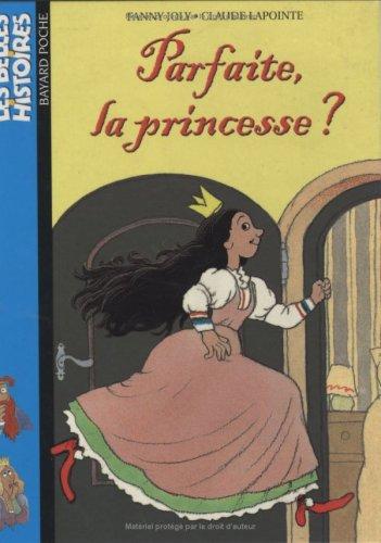 Parfaite, la princesse ?