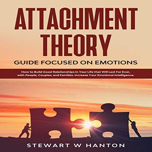 Attachment Theory: Guide Focused on Emotions cover art