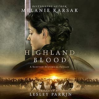 Highland Blood     The Celtic Blood Series, Book 2              By:                                                                                                                                 Melanie Karsak                               Narrated by:                                                                                                                                 Lesley Parkin                      Length: 5 hrs and 38 mins     198 ratings     Overall 4.7