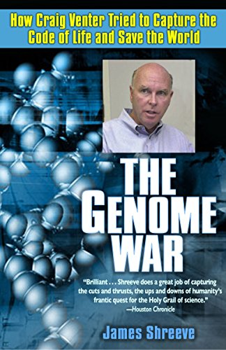 The Genome War: How Craig Venter Tried to Capture the...