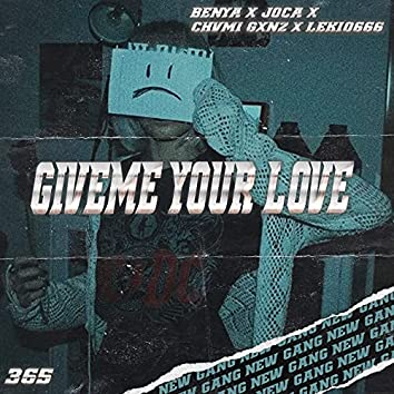 Giveme your love