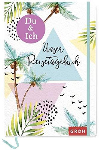 Du & Ich - Unser Reisetagebuch: Ein Erinnerungsbuch für uns zwei