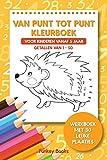 Van punt tot punt kleurboek voor kinderen vanaf 5 jaar - Getallen van 1-50: Werkboek met 30 leuke plaatjes (Dutch Edition)