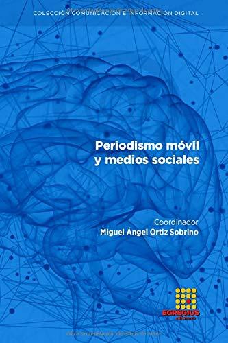 Periodismo móvil y medios sociales (Comunicación e Información Digital)