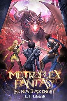 Metroplex Fantasy: The New Black Knight by [L.T. Edwards, Maya Mukherjee]