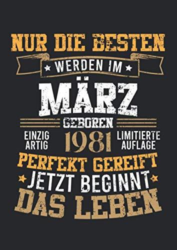 Notizbuch A4 liniert mit Softcover Design: 40 Geburtstag 40 Jahre Geschenk Maerz 1981 geboren Spruch: 120 linierte DIN A4 Seiten