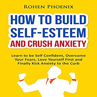 How to Build Self-Esteem and Crush Anxiety cover art