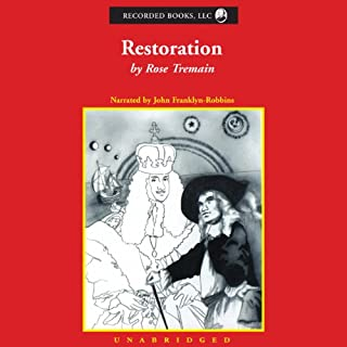 Restoration                   By:                                                                                                                                 Rose Tremain                               Narrated by:                                                                                                                                 John Franklyn-Robbins                      Length: 14 hrs and 57 mins     7 ratings     Overall 3.1