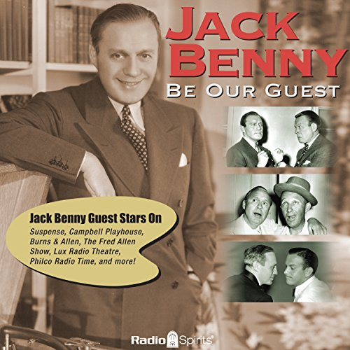 Jack Benny: Be Our Guest audiobook cover art