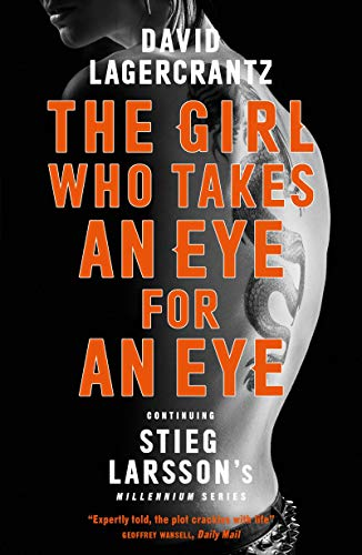 The Girl Who Takes an Eye for an Eye: Continuing Stieg Larsson s Millennium Series