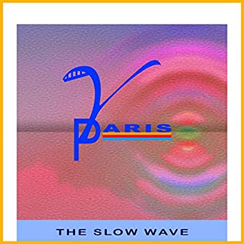 The Slow Wave