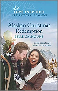Alaskan Christmas Redemption (Home to Owl Creek Book 3) by [Belle Calhoune]
