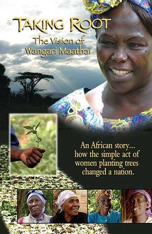 Taking Root: The Vision of Wangari Maathai by Lisa Merton & Alan Dater [DVD] ISBN: 978-1-57448-237-9 [New Day Films]