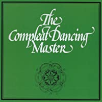 The Compleat Dancing Master by Ashley Hutchings (2010-01-18)