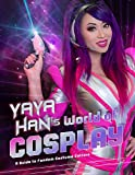 Yaya Han's World of Cosplay: A Guide to Fandom Costume Culture