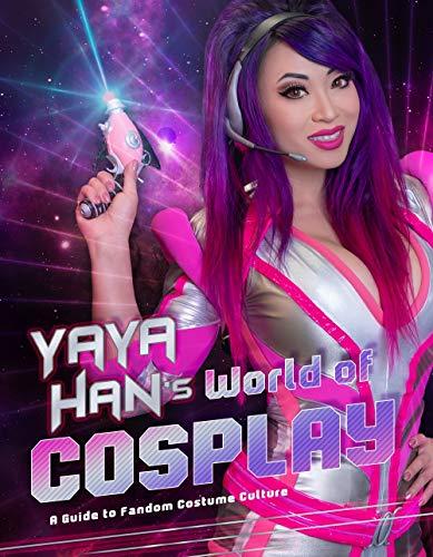 Yaya Han's World of Cosplay: A Guide to Fandom Costume Culture