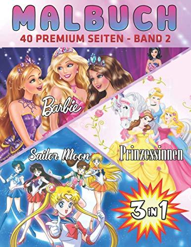 Barbie, Disney Princesses, Sailor Moon 2 Malbuch 3 in 1: Das neueste...