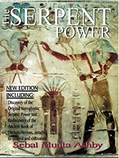 The Serpent Power: The Ancient Egyptian Mystical Wisdom of the Inner Life Force by Muata Ashby (2005-10-20)