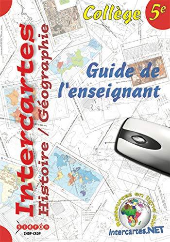 Intercartes Histoire Géographie 5e : Guide de l'enseignant